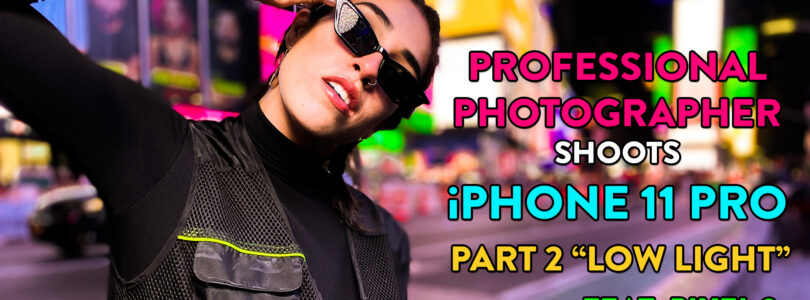 """iPhone 11 Pro """"Low Light"""" Photography by a Professional – Part 2! Feat: Pixel 3!"""